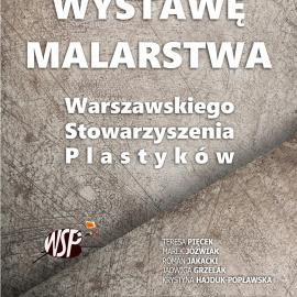 Zapraszamy na wystawę malarstwa Warszawskiego Stowarzyszenia Plastyków