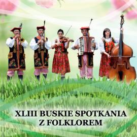 Regulamin XLIII Buskich Spotkań z Folklorem
