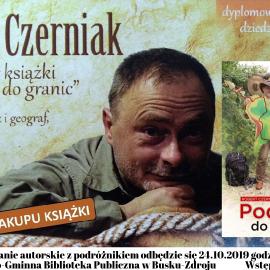 """""""Podróże do granic""""- spotkanie z podróżnikiem, pisarzem Robertem Czerniakiem"""