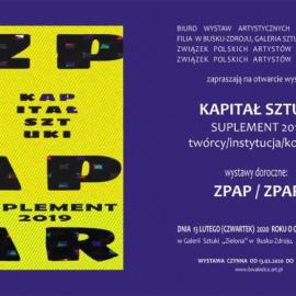 KAPITAŁ SZTUKI – SUPLEMENT 2019 / ZPAP I ZPAR W GALERII ZIELONA