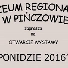 """Wystawa """"Ponidzie 2016"""" w Muzeum Regionalne w Pińczowie"""